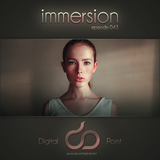 Digital Point - Immersion - Episode 043 [August 2017]