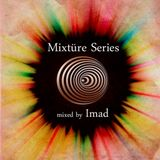 Mixtüre Series 11 mixed by Imad