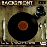 Back2Front Live Sessions Show #010 Beached By Delta Kay The Ripper