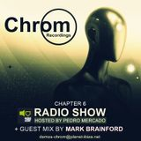 Chrom Recordings  Radio Show by Pedro Mercado - Chapter 6 (June 2017) - Guest Mix by Mark Brainford