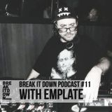 Break it Down Podcast # 11 with Emplate