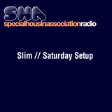 SHARadio / Slim // Saturday Night SetUp