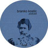 branko kostic  - brosh podcast 005