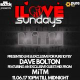 Dave Bolton presents - iLOVE Sunday's feat. exclusive guest mix from MiTM live on Pure 107 11.06.201