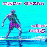 Tadas Quazar - Spring Rolls