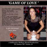 'GAME OF LOVE' - DJ James 'KC' Jones, Jr./A Stillwater Mellow Mood Production