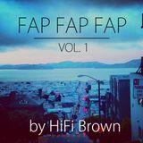 HiFi Brown - FAP FAP FAP - Vol. 01 - May 2013