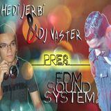 Hedi Jerbi & DJ Vaster pres. EDM Sound System #6 + DJ BOM Guest Mix