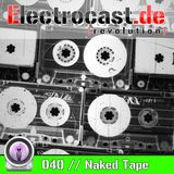 040 -- Naked Tape - Podcast