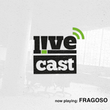 L!VECAST #5 - FRAGOSO