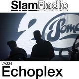 #SlamRadio - 224 - Echoplex