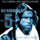 Dj Kamoflage Remixes Reloaded #5 -The Clubber Lang Remixes Edition