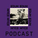 B'DUM B'DUM Podcast #9 Miles Apart