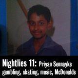 Nightlies EP 11- Priyan Sennayke
