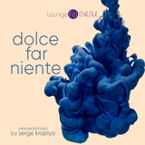 DOLCE FAR NIENTE  #041 @ LOUNGE FM CHILLOUT (SPECIAL GUEST SET BY JAMES BRIGHT)