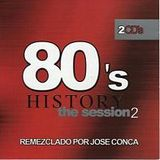 80´s History - Mixed by Jose Conca