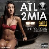 ATL 2 MIA PART 2 - THE POLITICIAN