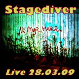 Stagediver - Live @ No Magic Here (28.03.09)