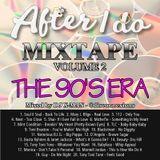 After I Do Mixtape - Vol 2 (The 90's Era)