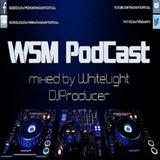 WSM PodCast EP 61 By Whitelight DJProducer (15.02.2016)
