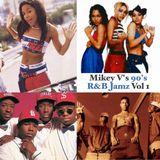 Mikey V - 90's R&B Jamz Vol. 1