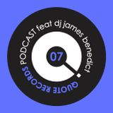 Quote Records Podcast Episode 07 ft James Benedict