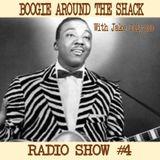 Boogie Around The Shack Radio Show #4