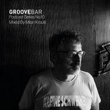 Groove Bar podcast series no. 10 mixed by Milan Kroutil