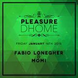 Fabio Lonegher & Momi - Pelasure DHOME 16.01.15