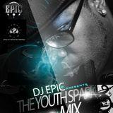DJ Epic Presents YouthSpark Mix
