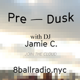 Pre Dusk with Jamie C. on 8 Ball Radio
