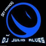 SET EDM DJ JULIO ALVES 21-04-2017