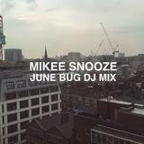 Mikee Snooze - June Bug DJ Mix