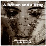 A Demon and a Drug