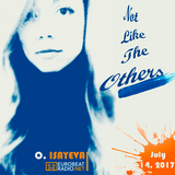 O. ISAYEVA - Not Like The Others-EUROBEAT RADIO (July14. 2017)