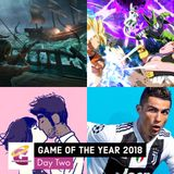 Game of the Year 2018: Day Two