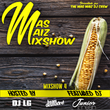 Mas Maiz Mixshow (#4) Featuring DJ Jr Fresh