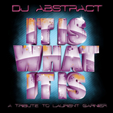 Dj Abstract - It is what it is (30.11.2012) - A tribute to Laurent Garnier