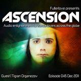 Ascension with Fullerlove Episode 045 December 2011 Ft Tigran Oganezov