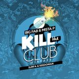Big Fab & Mista P - KILL THE CLUB Mixtape (Hosted by Surfa & Keedoman)