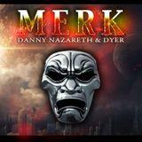 MERK - DANNY NAZ & DYER