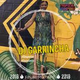 Dj GArRinchA 2018 Final Mixtape