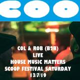 Col & Rob B2B 2hrs Scoop Festival 13/7/19