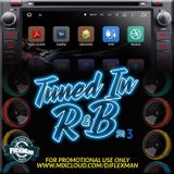 TUNED IN R&B PT. 3 (NEW R&B)