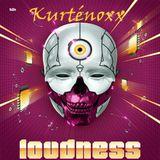 Kurténoxx - Loudness 20th April prepare mix!