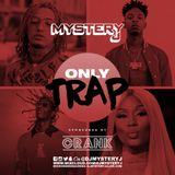 @DJMYSTERYJ - Only Trap