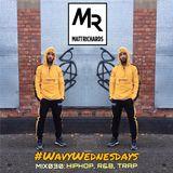 #WavyWednesdays MIX030 | @DJMATTRICHARDS | HIPHOP R&B TRAP
