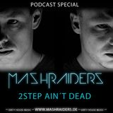 Podcast Special - 2-Step Ain´t Dead