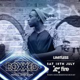 BOXXED Promo CD - Limitless | Sat 18th July | Fire | @BoxxedEvents