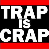 Trap Is Crap